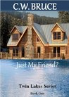 Just My Friend? Twin Lakes Series Book 1