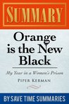 Orange Is the New Black: My Year in a Women's Prison by Piper Kerman -- Summary,  Review & Analysis