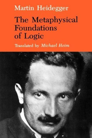 The Metaphysical Foundations of Logic (Studies in Phenomenology & Existential Philosophy)