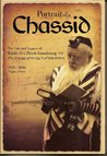 Portrait of a Chassid: The Life and Legacy of Rabbi Zvi Hirsh Gansbourg