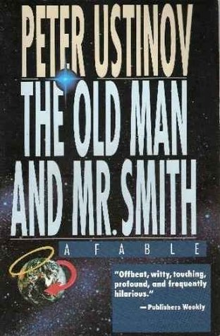 Old Man and Mr. Smith by Peter Ustinov