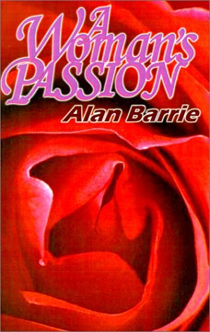 A Woman's Passion by Alan Barrie