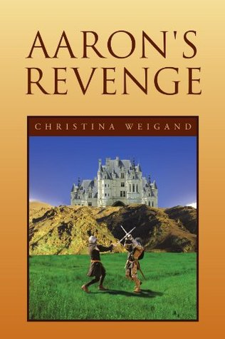 Aaron's Revenge by Christina Weigand
