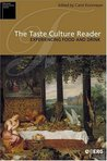 The Taste Culture Reader: Experiencing Food and Drink