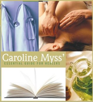 Caroline Myss' Essential Guide for Healers by Caroline Myss