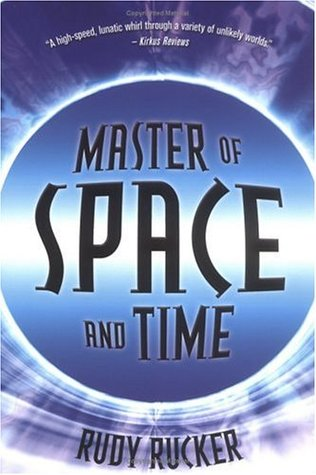 Master of Space and Time by Rudy Rucker