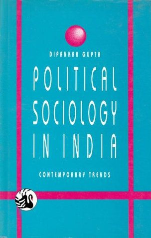 Political Sociology in India- contemporary trends