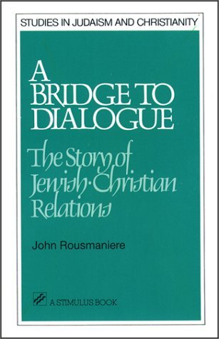 A Bridge to Dialogue by John Rousmaniere