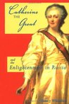 Catherine The Great: And The Enlightenment In Russia (European Queens)