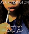 Diaries of a College Girl by Ava Kensington