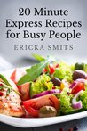 20 Minute Express Recipes for Busy People