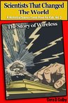 Scientists That Changed the World: The Story of Wireless, An Educational Comic Book for Kids (A Historical Science Comic Book for Kids)