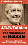 J.R.R. Tolkien: The man behind the Hobbits (Christianity Today Essentials)