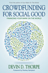 Crowdfunding for Social Good: Financing Your Mark on the World