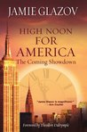 High Noon for America: The Coming Showdown