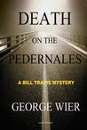 Death On The Pedernales (The Bill Travis Mysteries)