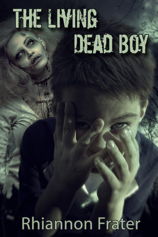 The Living Dead Boy by Rhiannon Frater