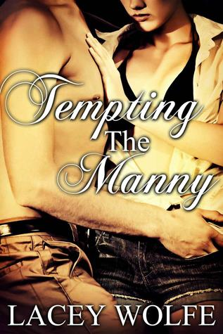 Tempting The Manny by Lacey Wolfe
