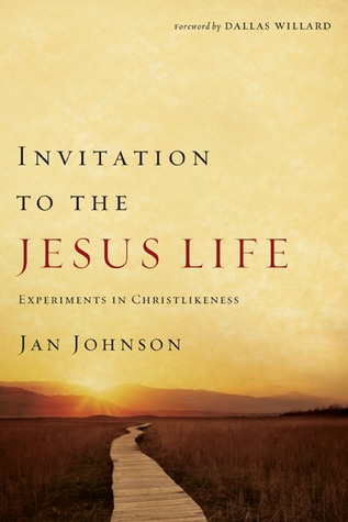 Invitation to the Jesus Life by Jan Johnson