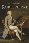 Robespierre: A Revolutionary Life