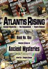 Atlantis Rising Magazine presents: Book No. 1 - ANCIENT MYSTERIES