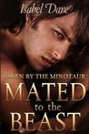 Taken by The Minotaur: Mated to the Beast (Taken by the Minotaur, #3)