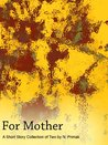 For Mother: A Short Story Collection of Two