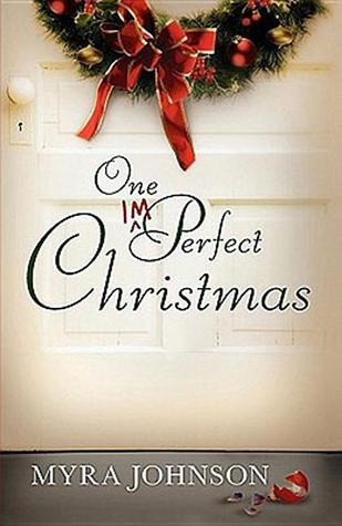 One Imperfect Christmas by Myra Johnson