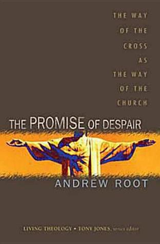 The Promise Of Despair by Andrew Root
