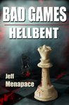 Bad Games: Hellbent - A Dark Psychological Thriller (Bad Games Series, #3)