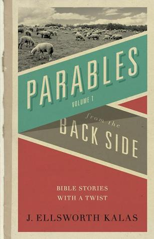 Parables from the Back Side Vol. 1 by J. Ellsworth Kalas