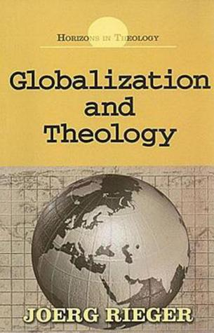 Globalization and Theology by Joerg Rieger