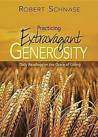 Practicing Extravagant Generosity by Robert C. Schnase