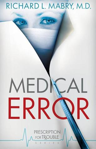 Medical Error (Prescription for Trouble, #2)
