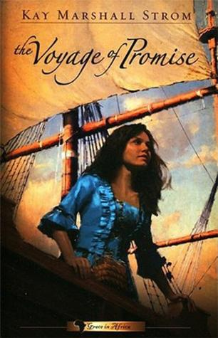 The Voyage of Promise by Kay Marshall Strom