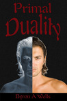 Primal Duality (A Quantum Duality Book)