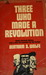 Three Who Made A Revolution: A Biographical History