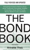 The Bond Book, Third Edition : Everything Investors Need to Know About Treasuries, Municipals, GNMAs, Corporates, Zeros, Bond Funds, Money Market Funds, and More