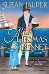 Alias Thomas Bennet, A Pride and Prejudice Variation by Suzan Lauder