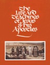 The Life and Teachings of Jesus and His Apostles Student Manual