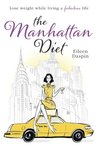 The Manhattan Diet: The Chic Women's Secrets to a Slim and Delicious Life