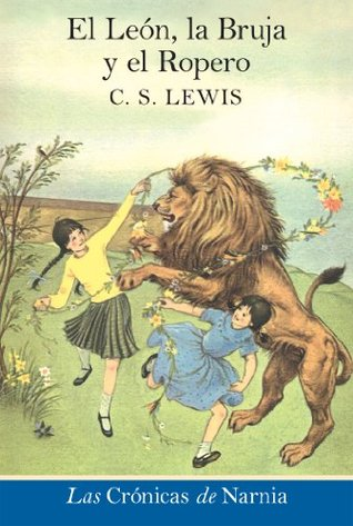 The Lion, the Witch and the Wardrobe Spanish edition: El leon, la bruja y el ropero The Chronicles of Narnia Publication Order 1