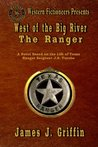West of the Big River: The Ranger