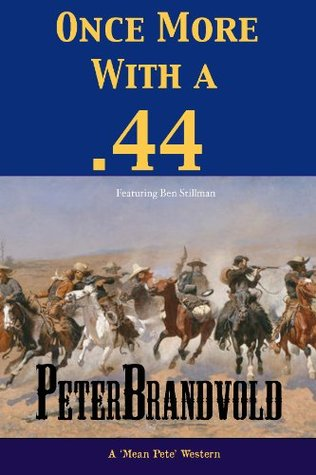 Once More With A .44 Peter Brandvold