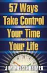 57 Ways To Take Control Of Your Time And Your Life