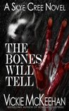 The Bones Will Tell (Skye Cree, #2)