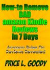 How-to Remove Bad Amazon Kindle Reviews In Seven Days