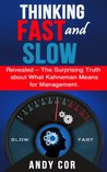 Thinking Fast and Slow:  Revealed - The Surprising Truth about What Kahneman Means for Management (Habit List)
