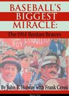 Baseball's Biggest Miracle: The 1914 Boston Braves