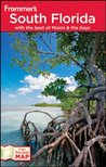 Frommer's South Florida: With the Best of Miami and the Keys (Frommer's Complete Guides)